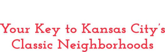 Your Key to Kansas City's Classic Neighborhoods